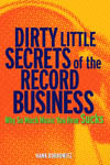 Dirty Little Secrets of the Record Business