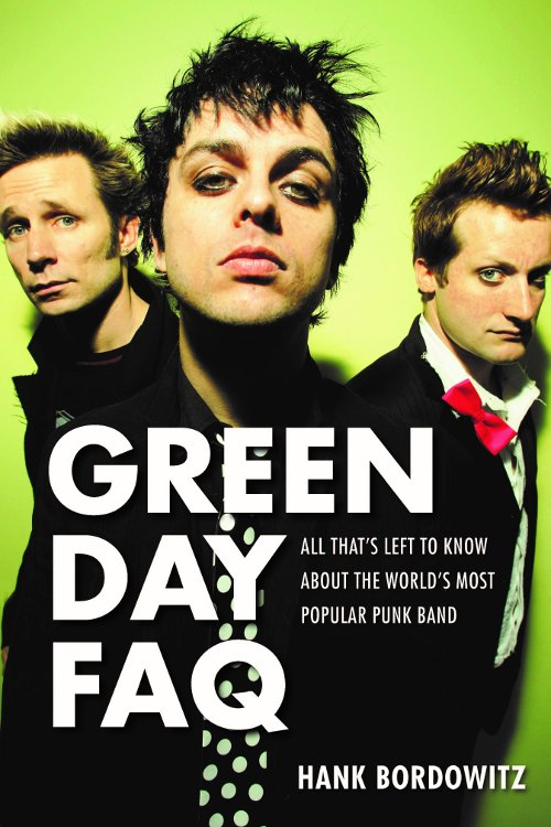 Cover of book lThe Green Day FAQ: All That's Left To Know about the World's Most Popular Punk Band'